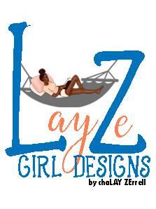 LayZe Girl Designs